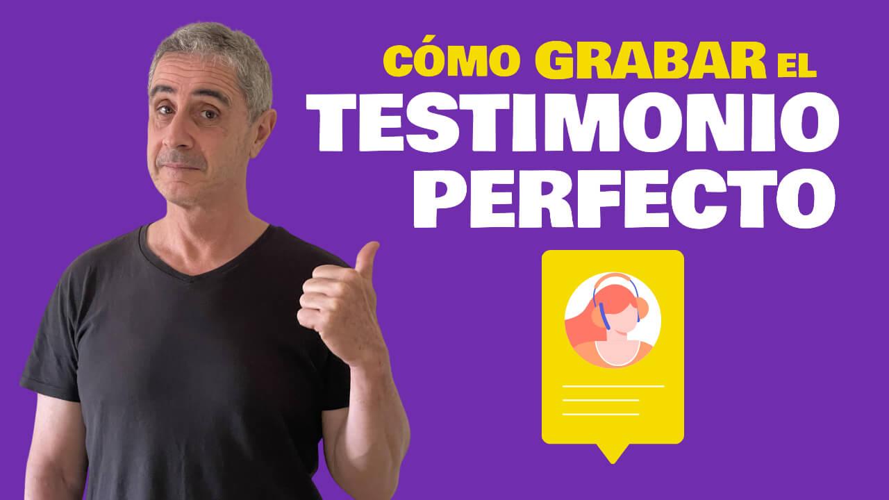 Cómo grabar el testimonio perfecto