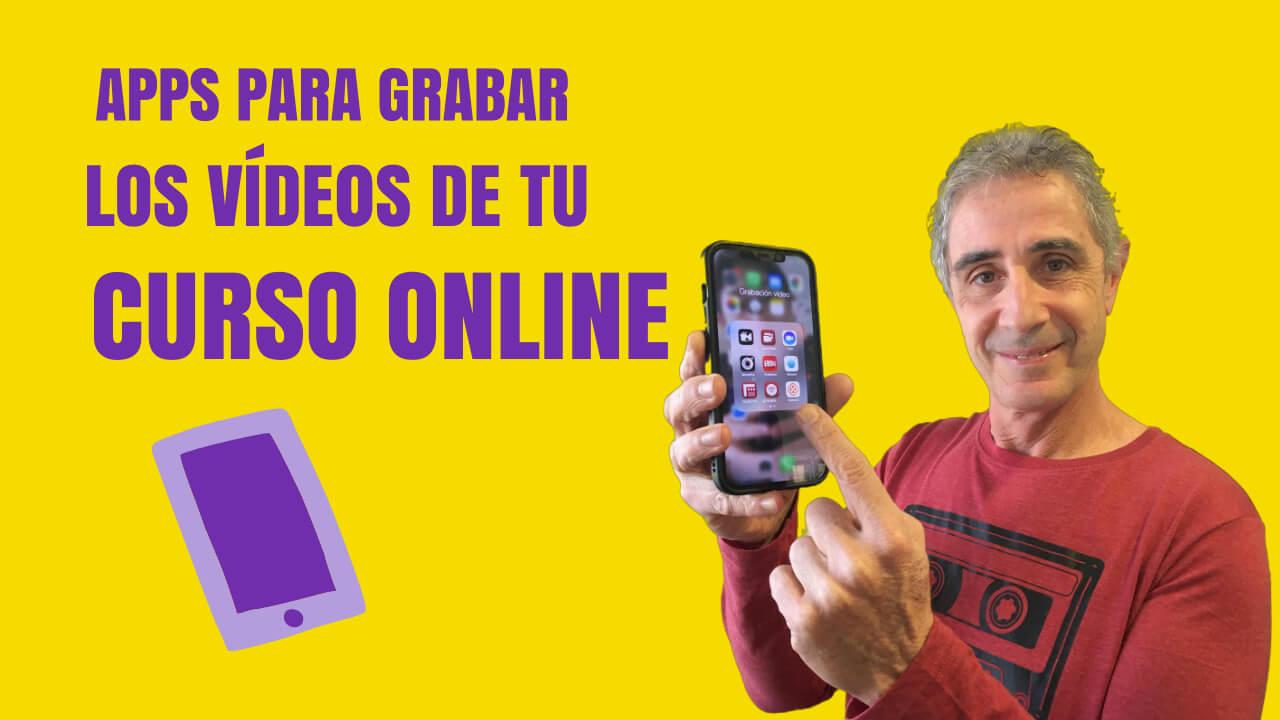 Aplicaciones para grabar los vídeos de tu curso online
